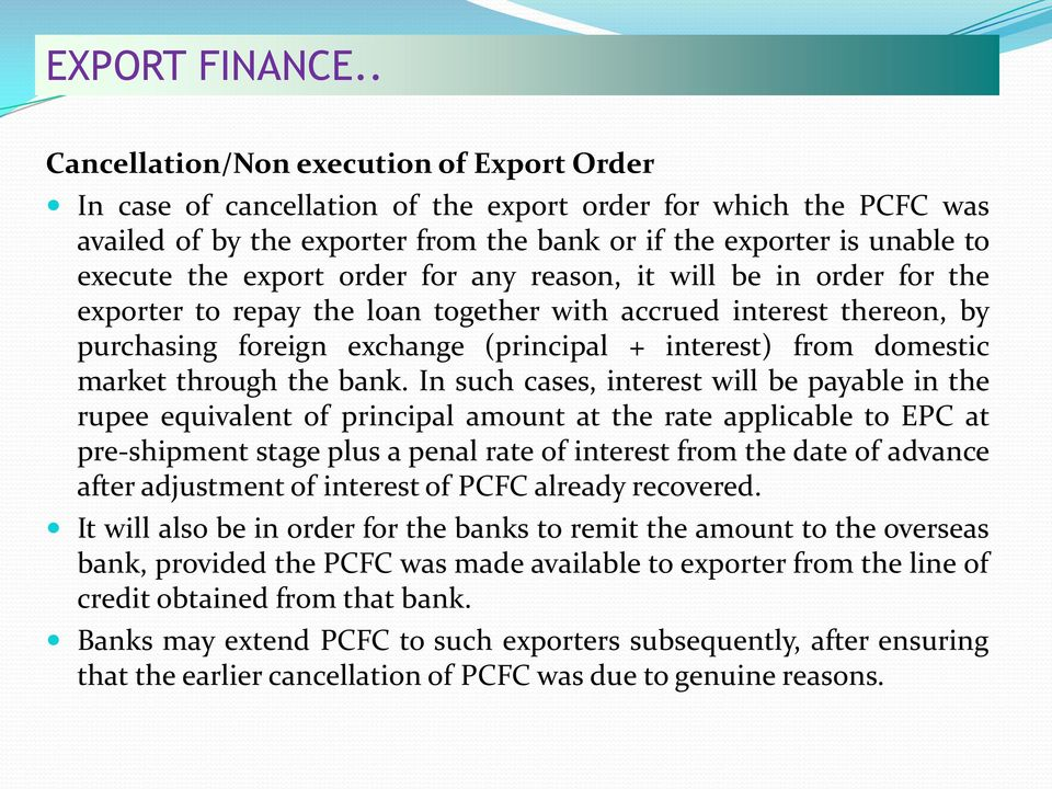 export order for any reason, it will be in order for the exporter to repay the loan together with accrued interest thereon, by purchasing foreign exchange (principal + interest) from domestic market