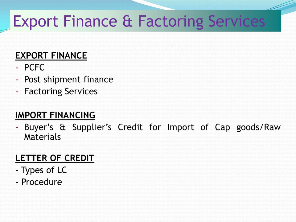 FINANCING - Buyer s & Supplier s Credit for Import of Cap