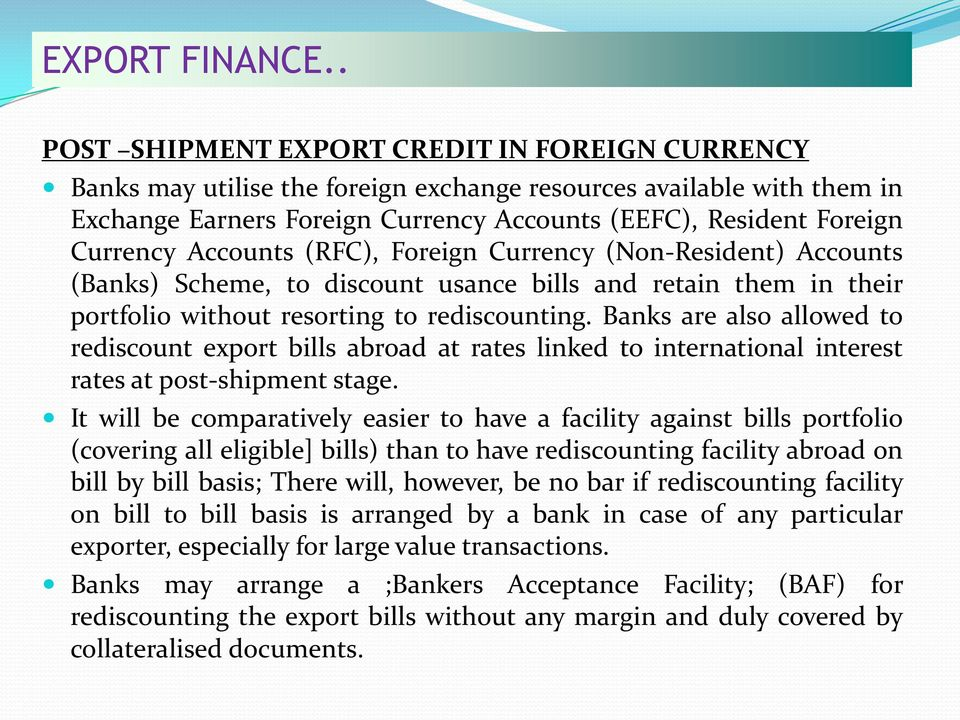 Accounts (RFC), Foreign Currency (Non-Resident) Accounts (Banks) Scheme, to discount usance bills and retain them in their portfolio without resorting to rediscounting.