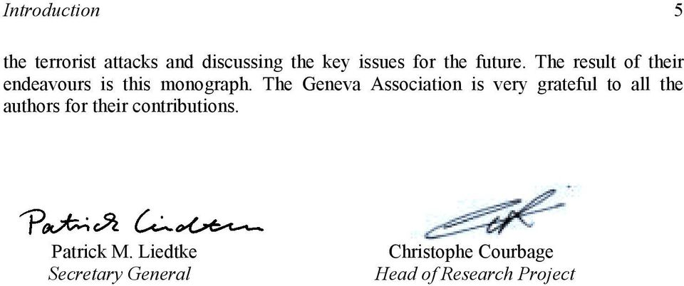 The Geneva Association is very grateful to all the authors for their