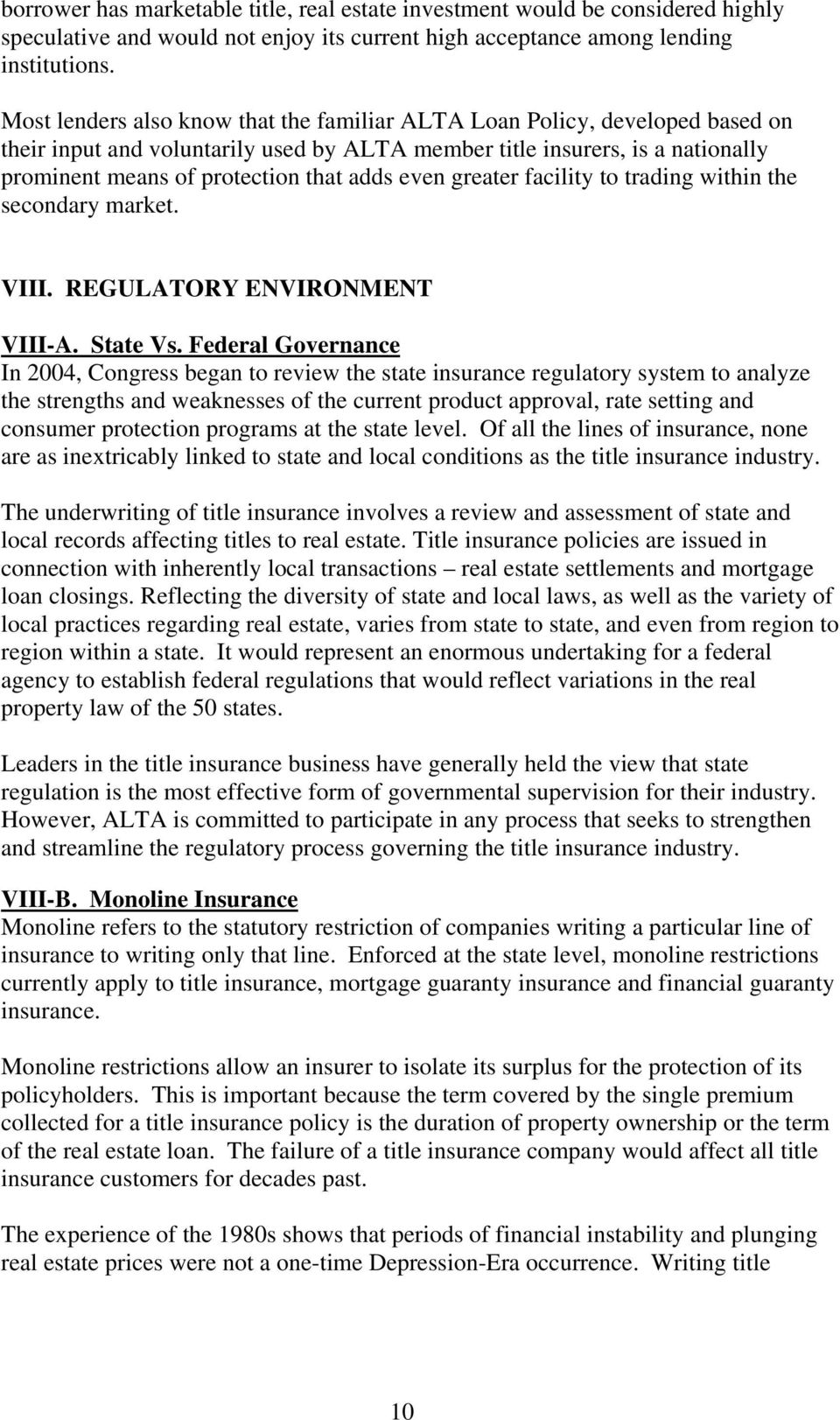 even greater facility to trading within the secondary market. VIII. REGULATORY ENVIRONMENT VIII-A. State Vs.