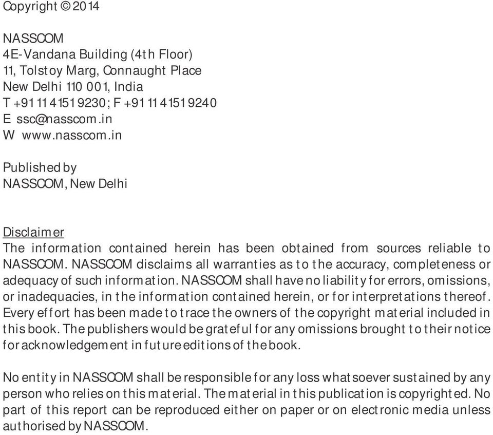 NASSCOM discaims a warranties as to the accuracy, competeness or adequacy of such information.
