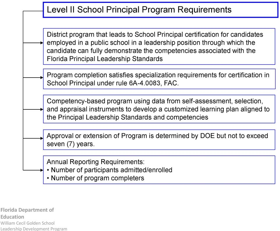 Program completion satisfies specialization requirements for certification in School Principal under rule 6A-4.0083, FAC.