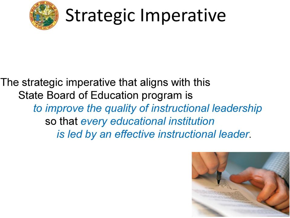 the quality of instructional leadership so that every