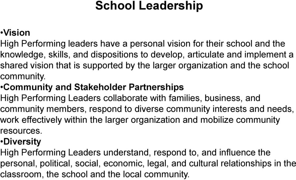 Community and Stakeholder Partnerships High Performing Leaders collaborate with families, business, and community members, respond to diverse community interests and needs, work