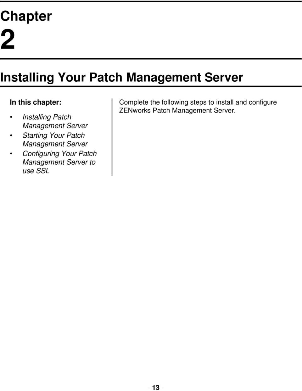 Server Configuring Your Patch Management Server to use SSL Complete the