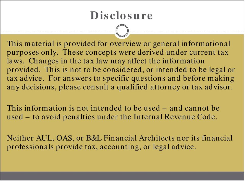 For answers to specific questions and before making any decisions, please consult a qualified attorney or tax advisor.