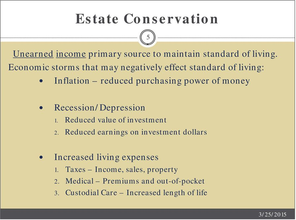 5 Recession/Depression 1. Reduced value of investment 2.