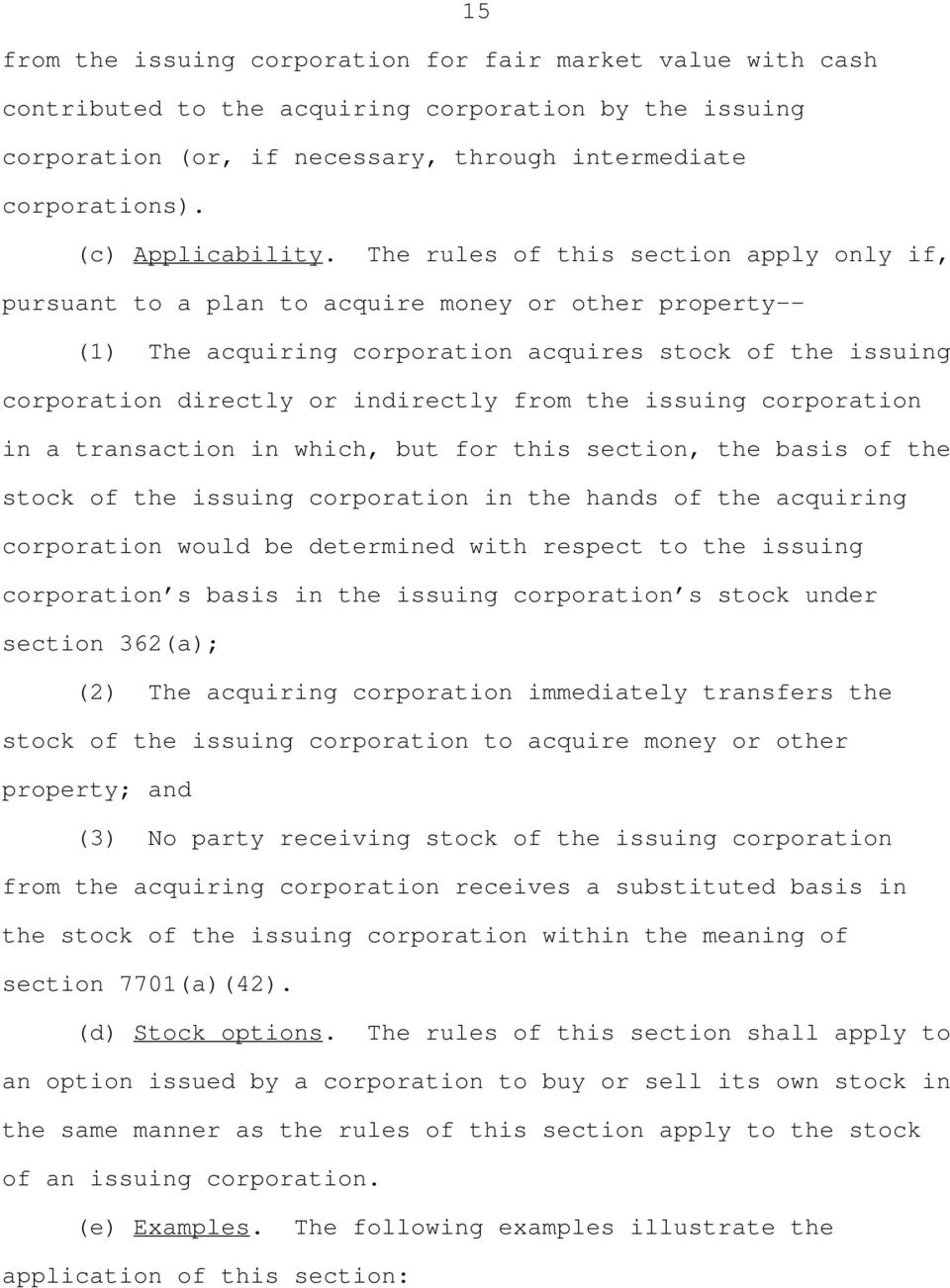The rules of this section apply only if, pursuant to a plan to acquire money or other property-- (1) The acquiring corporation acquires stock of the issuing corporation directly or indirectly from
