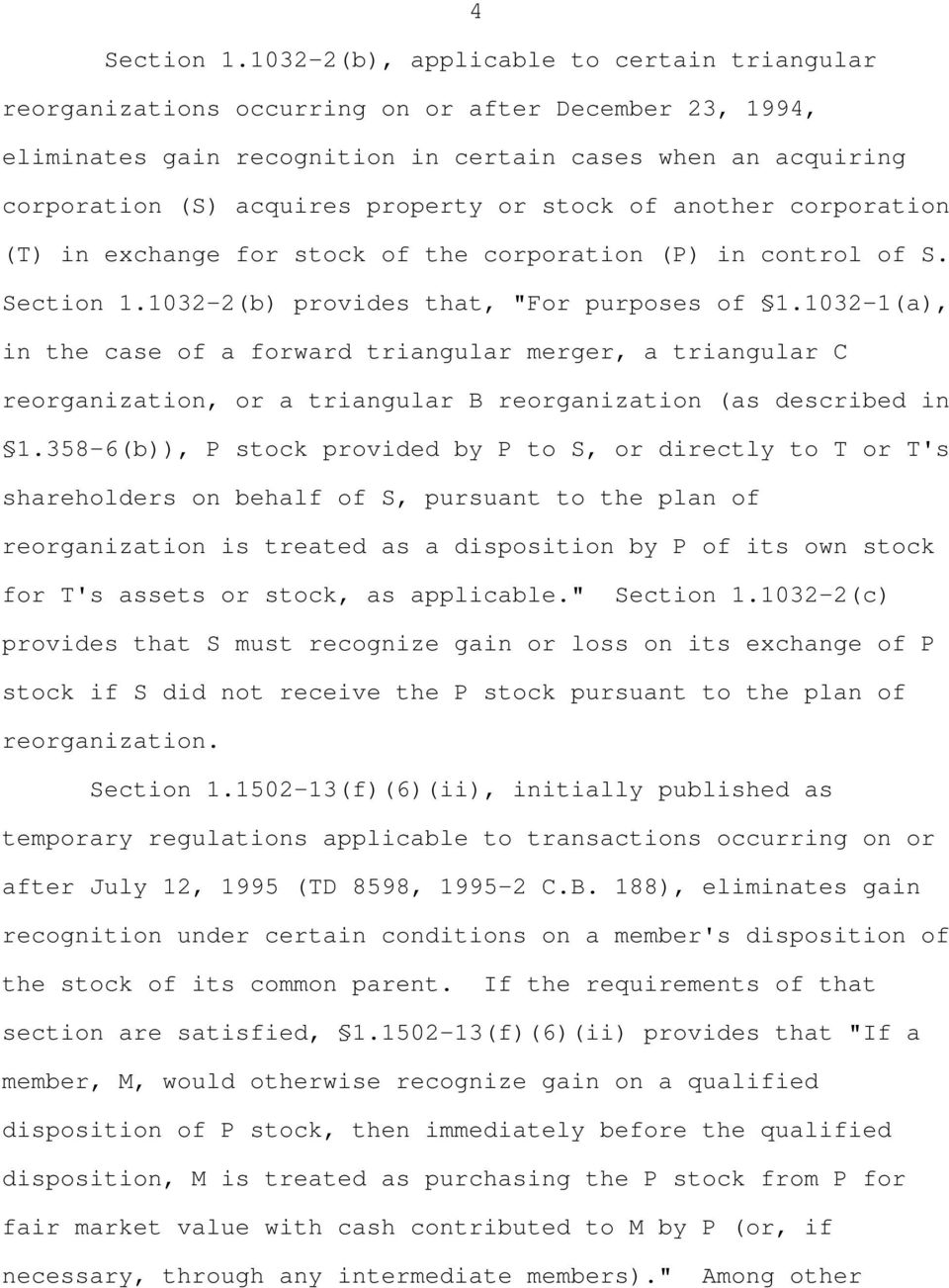 "or stock of another corporation (T) in exchange for stock of the corporation (P) in control of S. Section 1.1032-2(b) provides that, ""For purposes of 1."