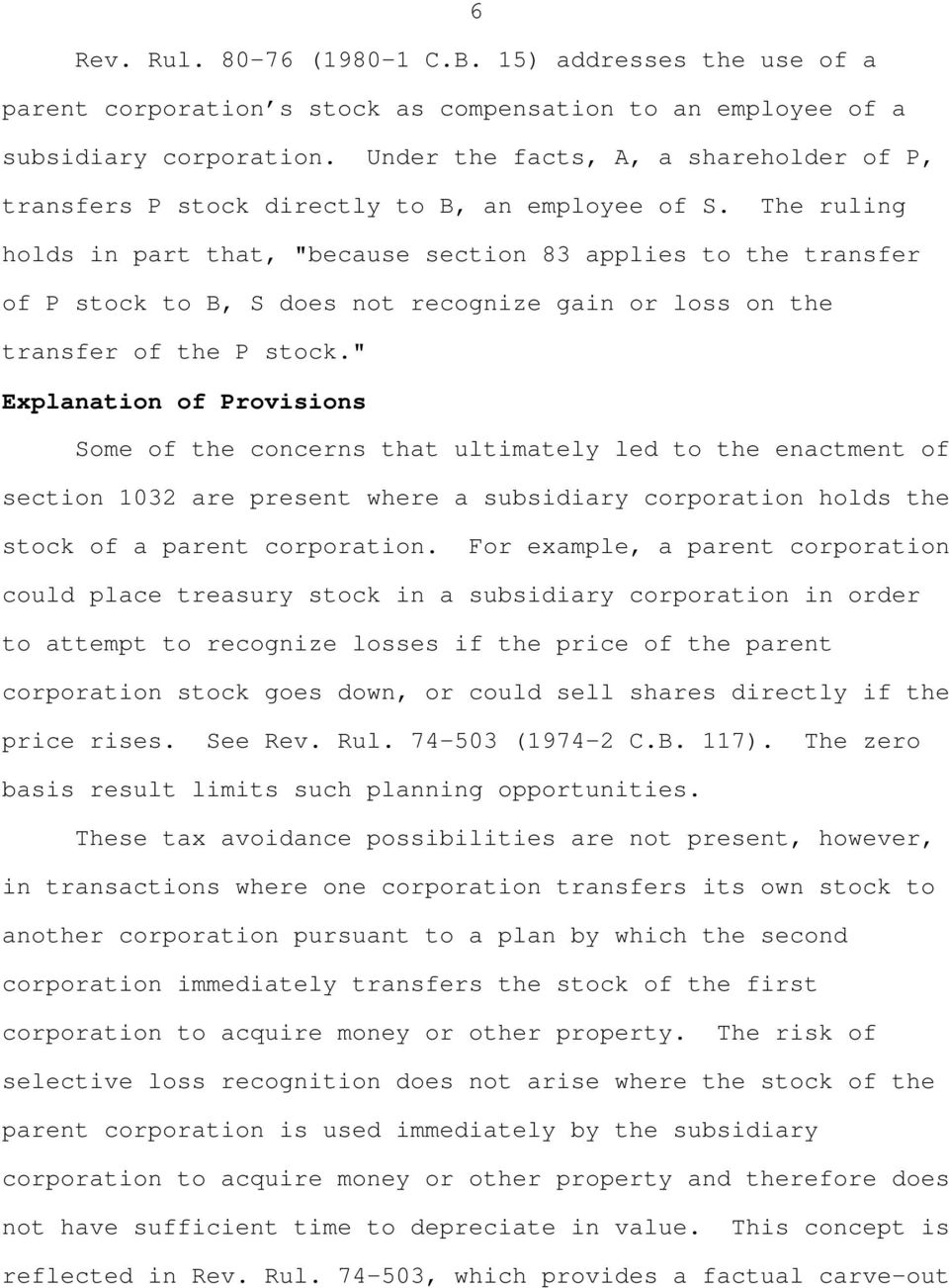 "The ruling holds in part that, ""because section 83 applies to the transfer of P stock to B, S does not recognize gain or loss on the transfer of the P stock."