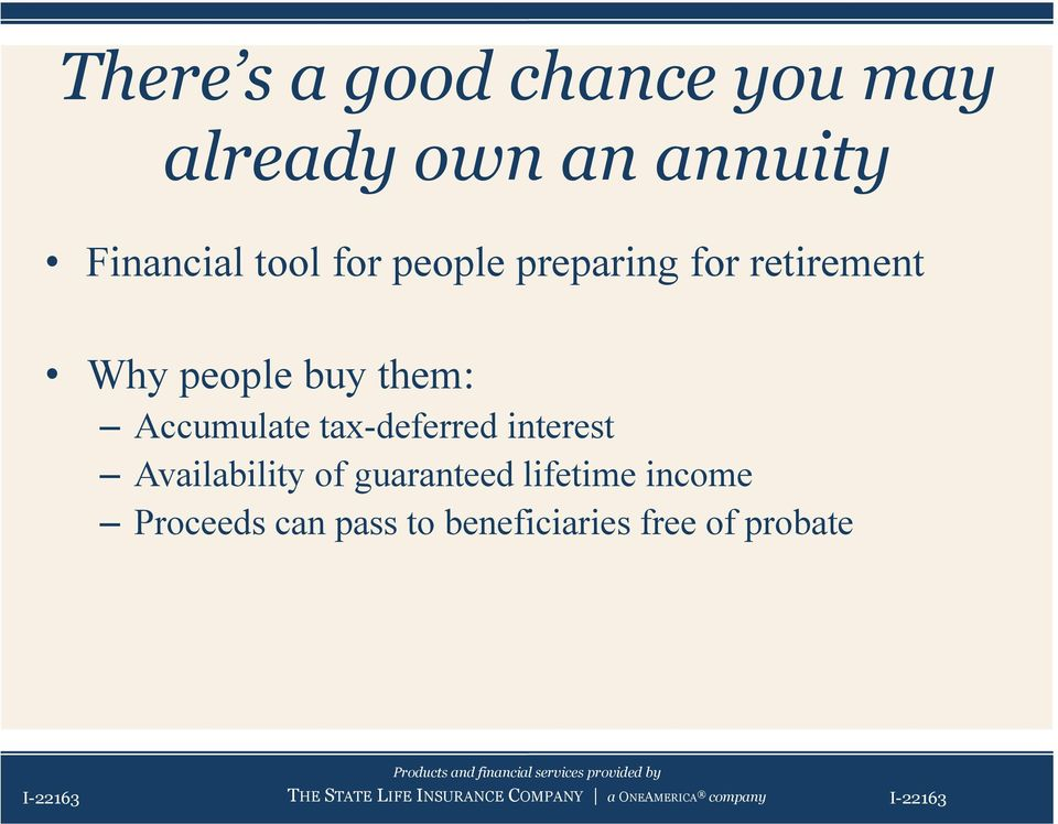 interest Availability of guaranteed lifetime income Proceeds can pass to