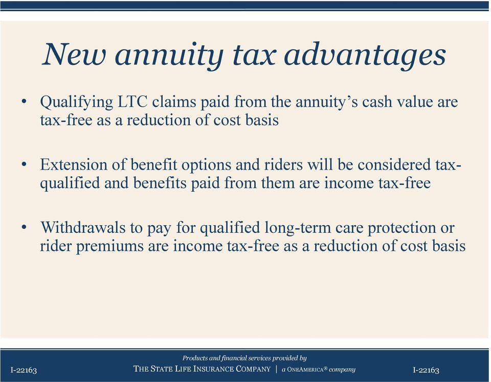 benefits paid from them are income tax-free Withdrawals to pay for qualified long-term care protection or