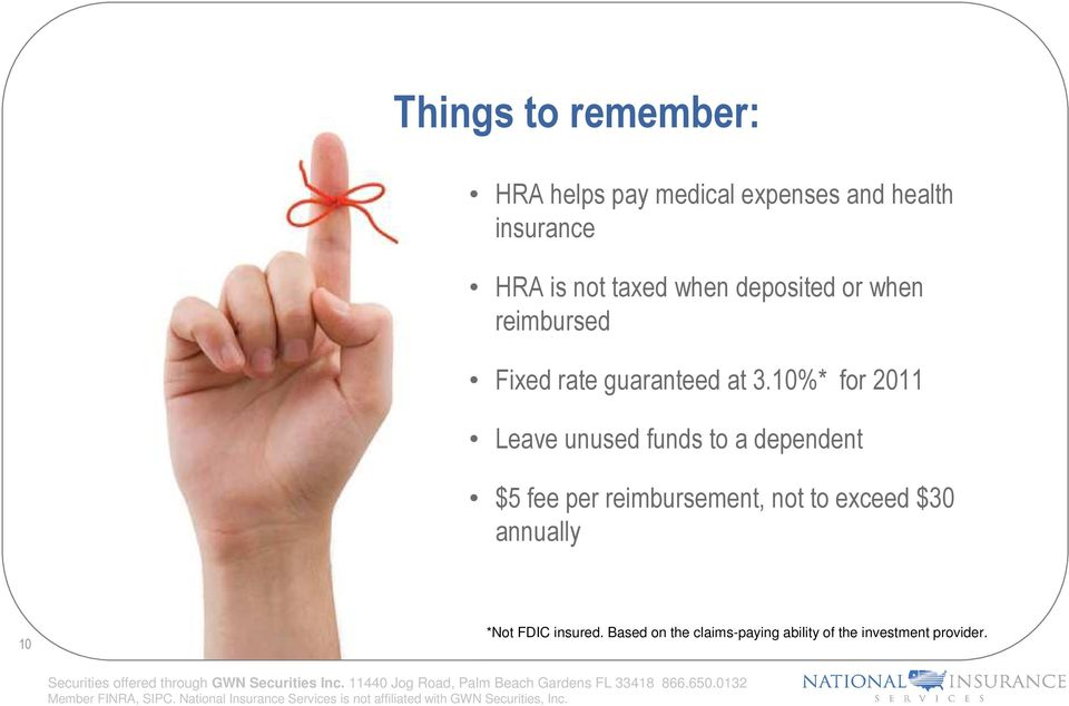 10%* for 2011 Leave unused funds to a dependent $5 fee per reimbursement, not to
