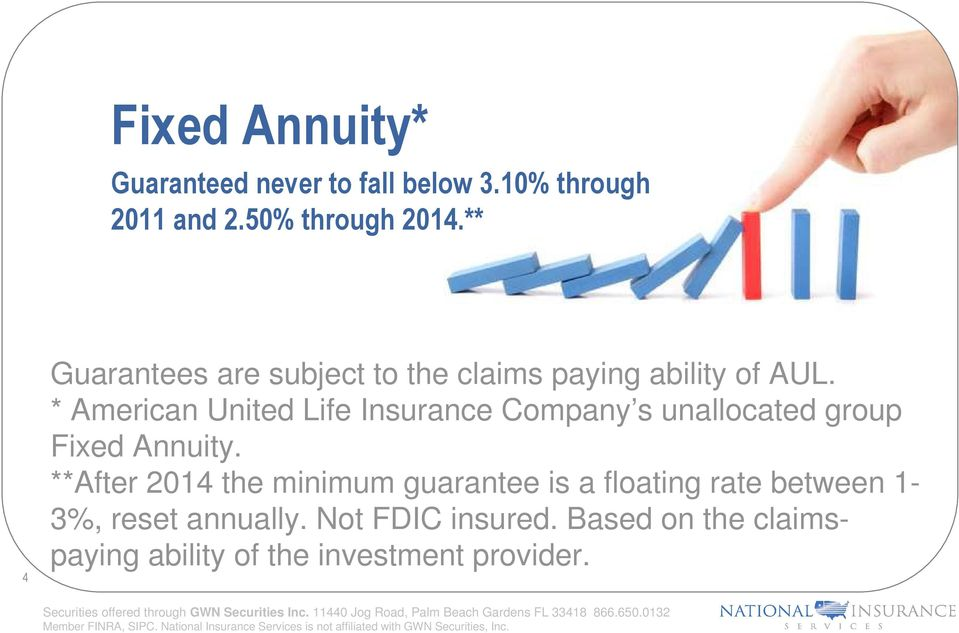 * American United Life Insurance Company s unallocated group Fixed Annuity.