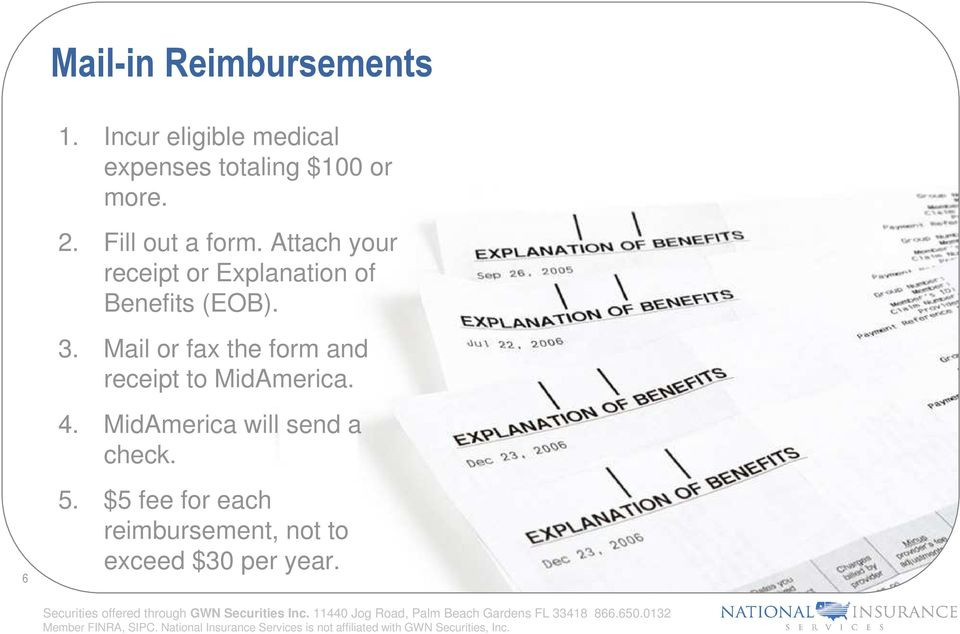 Attach your receipt or Explanation of Benefits (EOB). 3.