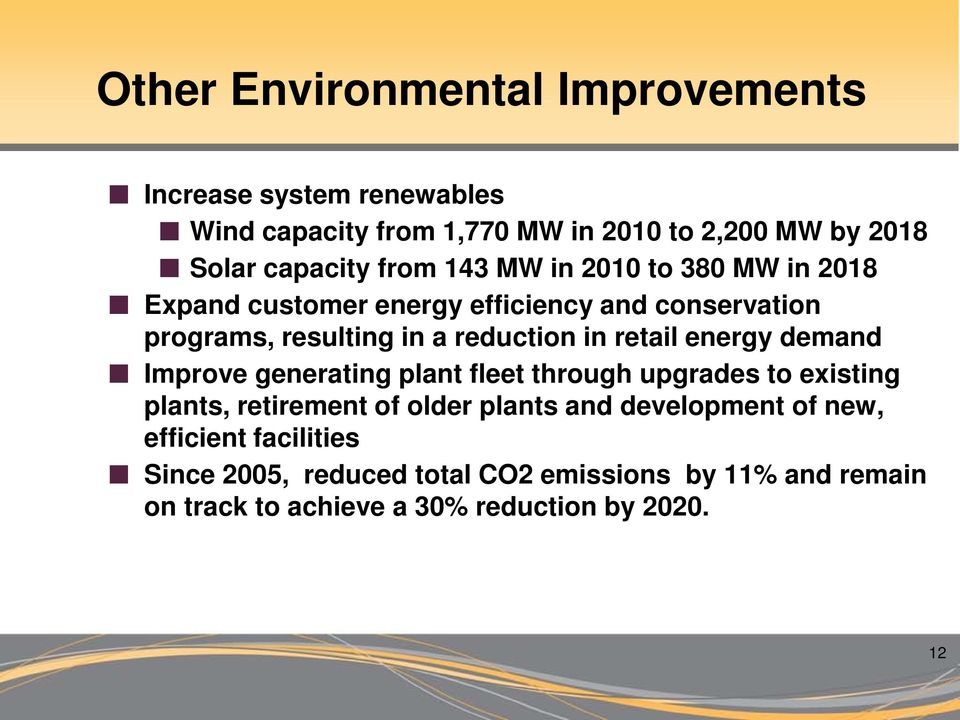 retail energy demand Improve generating plant fleet through upgrades to existing plants, retirement of older plants and