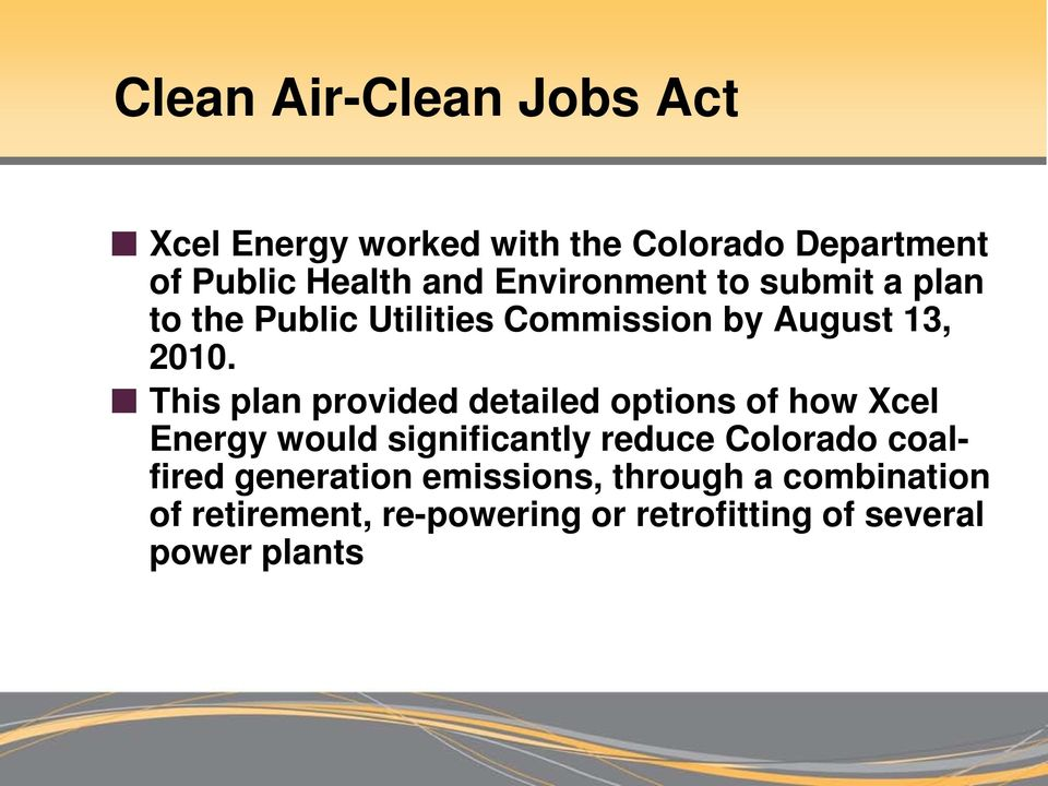 This plan provided detailed options of how Xcel Energy would significantly reduce Colorado