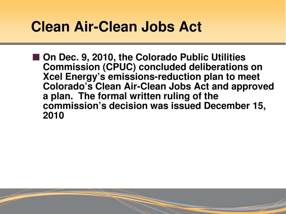 deliberations on Xcel Energy s emissions-reduction plan to meet Colorado s