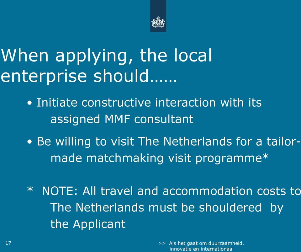 Netherlands for a tailormade matchmaking visit programme* * NOTE: All