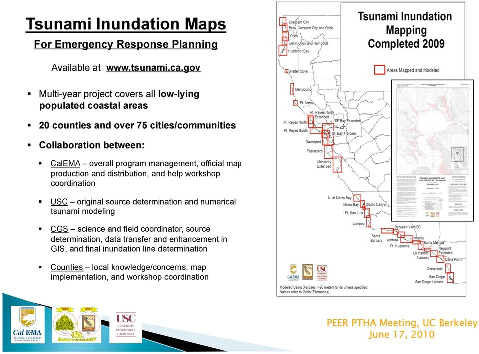 program management, official map production and distribution, and help workshop coordination USC original source determination and numerical tsunami