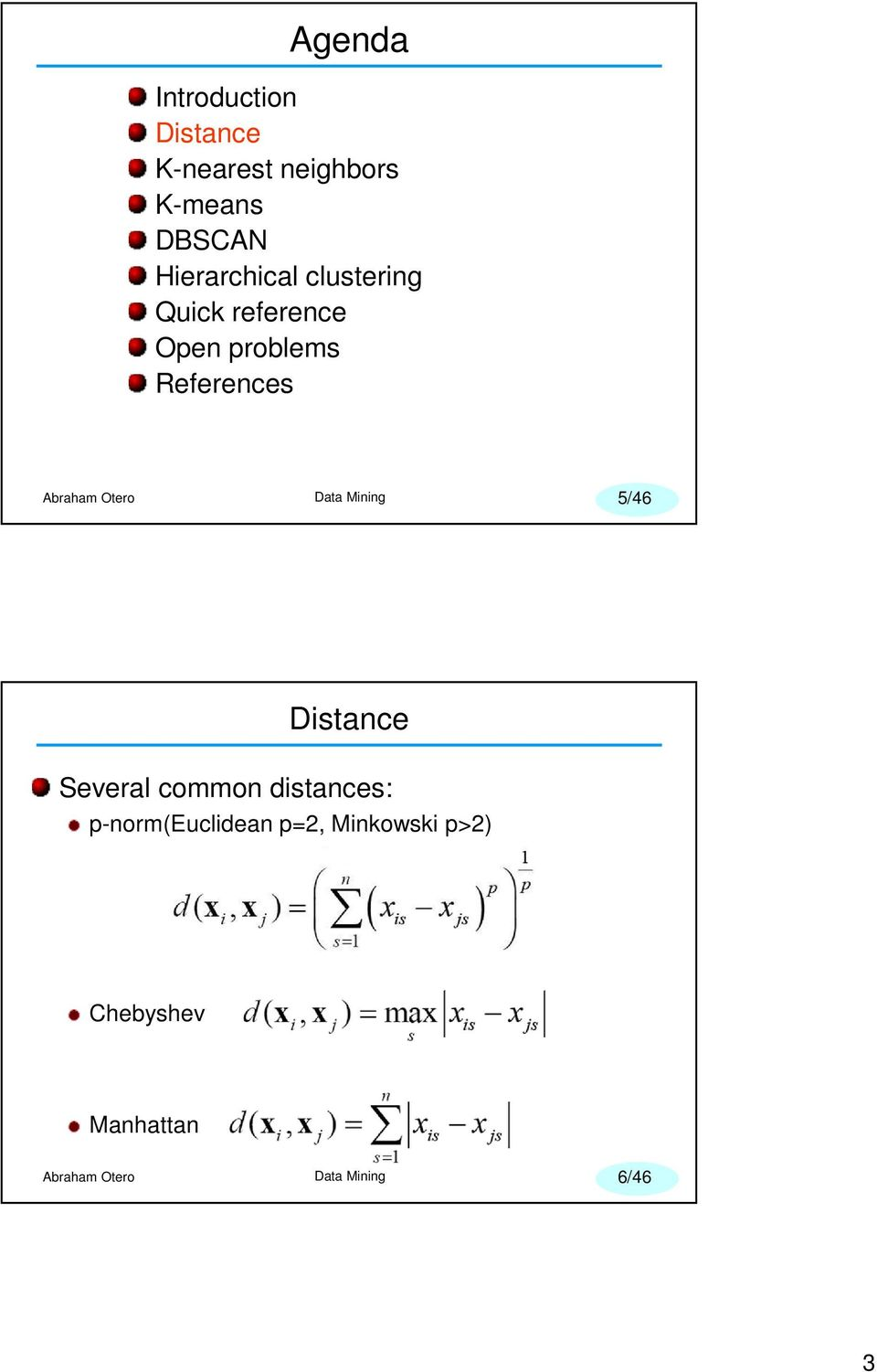 References 5/46 Distance Several common distances: