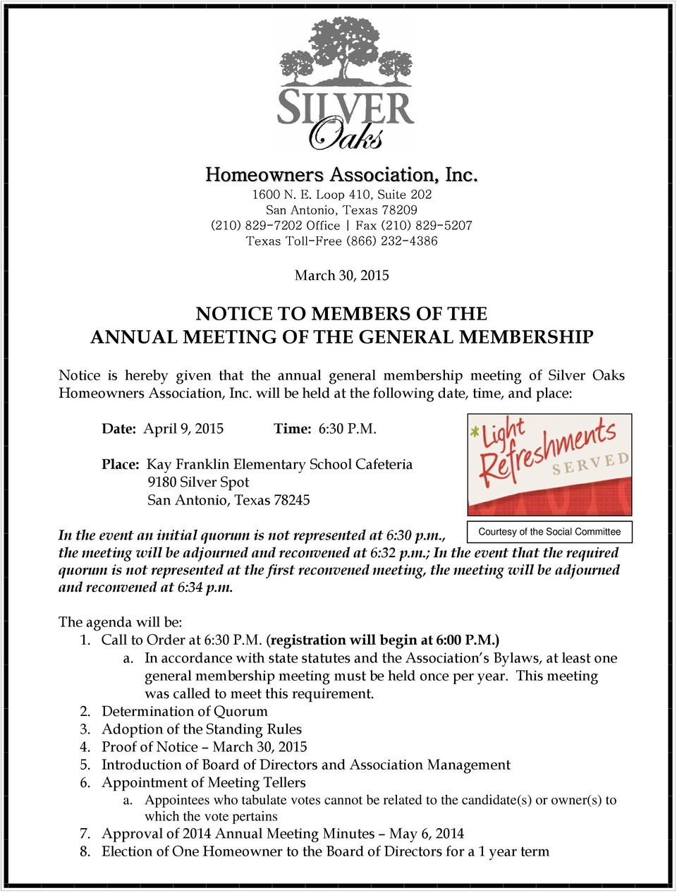 Homeowners Association, Inc. will be held at the following date, time, and place: Date: April 9, 2015 Time: 6:30 P.M.