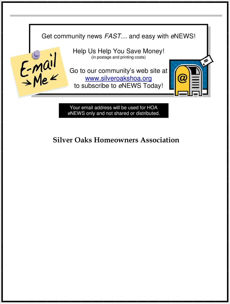 silveroakshoa.org to subscribe to enews Today!