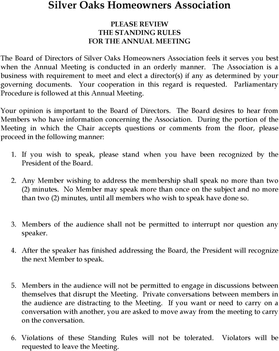 Your cooperation in this regard is requested. Parliamentary Procedure is followed at this Annual Meeting. Your opinion is important to the Board of Directors.