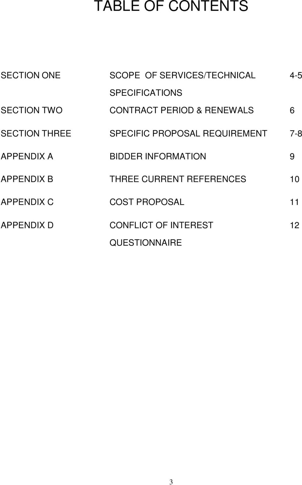 REQUIREMENT 7-8 APPENDIX A BIDDER INFORMATION 9 APPENDIX B THREE CURRENT