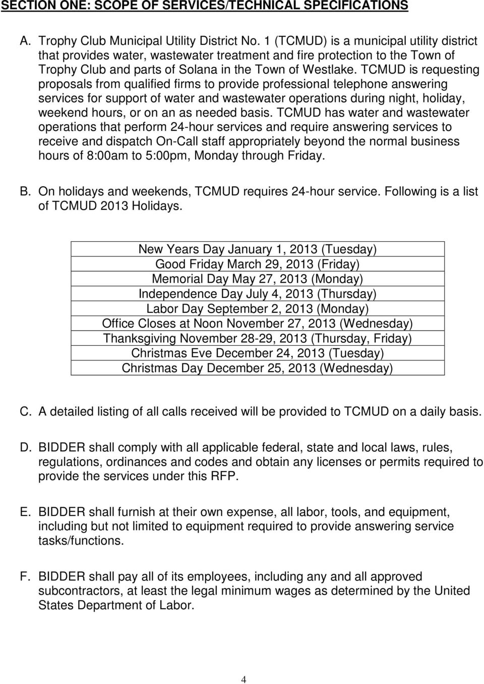 TCMUD is requesting proposals from qualified firms to provide professional telephone answering services for support of water and wastewater operations during night, holiday, weekend hours, or on an