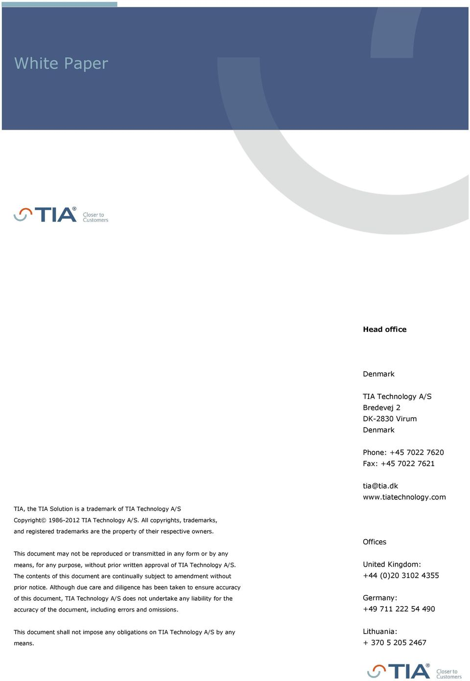 This document may not be reproduced or transmitted in any form or by any means, for any purpose, without prior written approval of TIA Technology A/S.