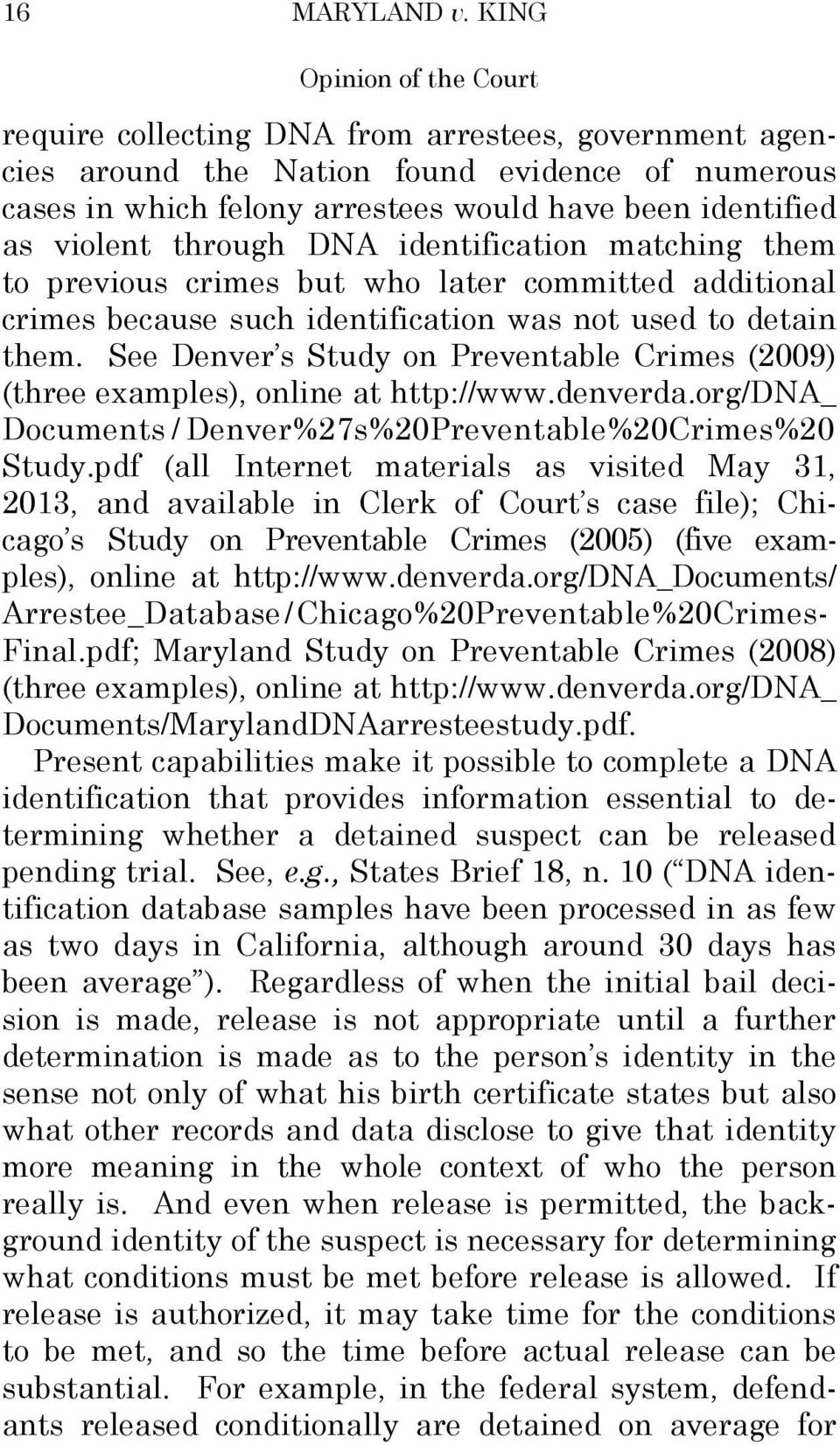 identification matching them to previous crimes but who later committed additional crimes because such identification was not used to detain them.