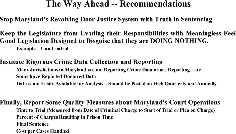 Example Gun Control Institute Rigorous Crime Data Collection and Reporting Many Jurisdictions in Maryland are not Reporting Crime Data or are Reporting Late Some have Reported Doctored Data