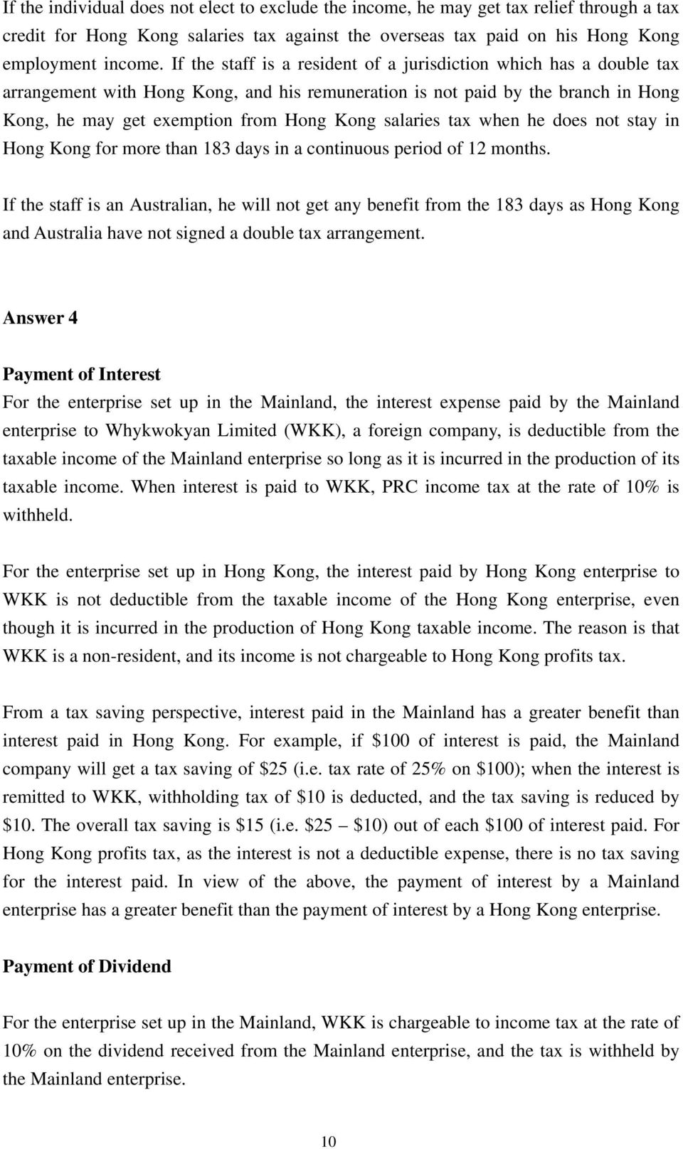 salaries tax when he does not stay in Hong Kong for more than 183 days in a continuous period of 12 months.