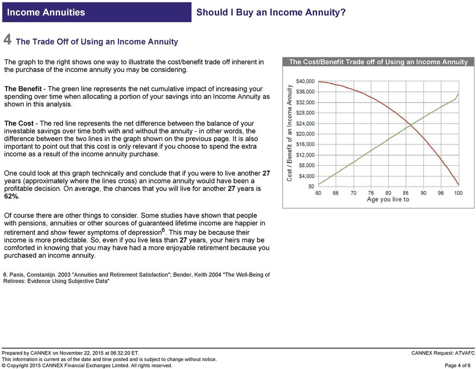 into an Income Annuity as shown in this analysis.