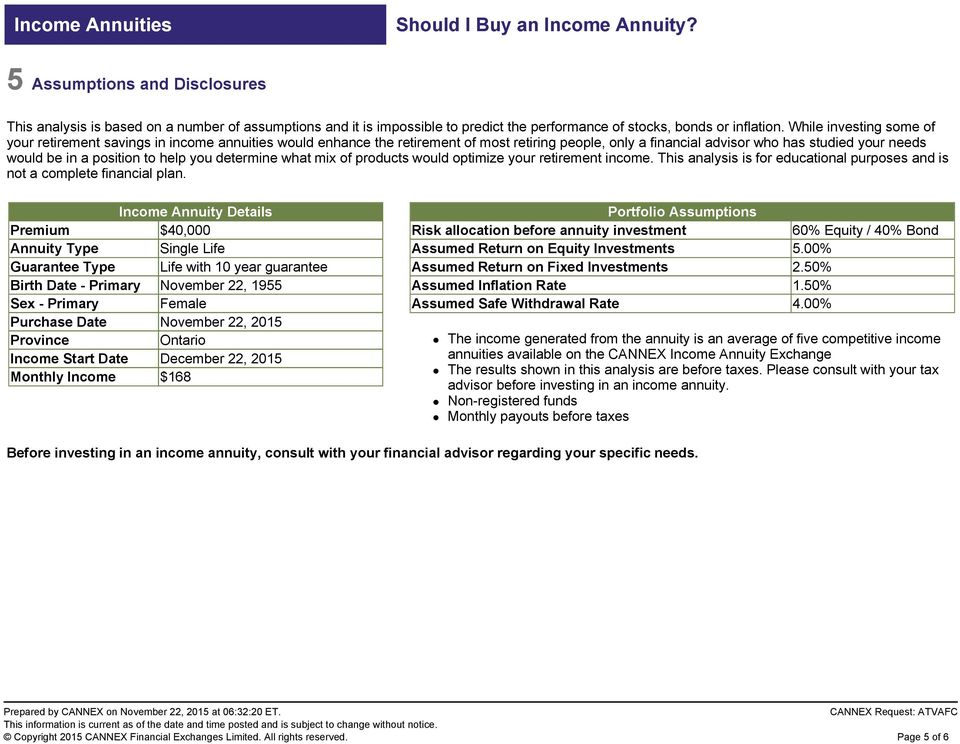help you determine what mix of products would optimize your retirement income. This analysis is for educational purposes and is not a complete financial plan.