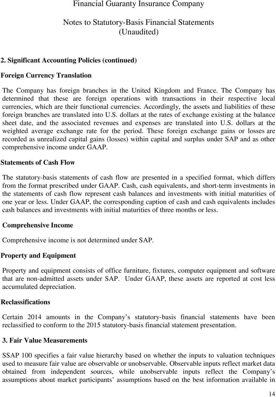 Accordingly, the assets and liabilities of these foreign branches are translated into U.S.