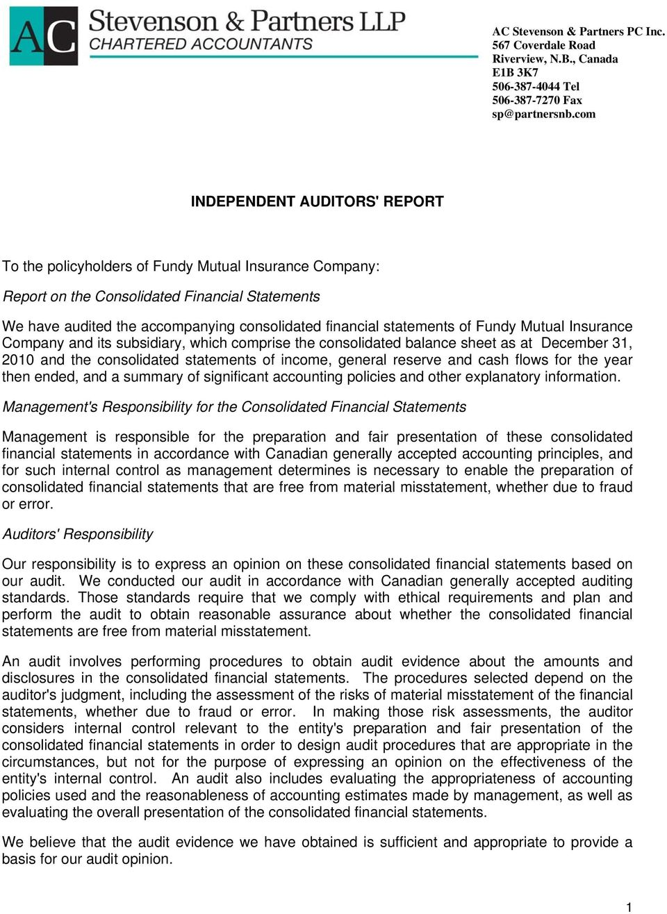 statements of Fundy Mutual Insurance Company and its subsidiary, which comprise the consolidated balance sheet as at December 31, 2010 and the consolidated statements of income, general reserve and