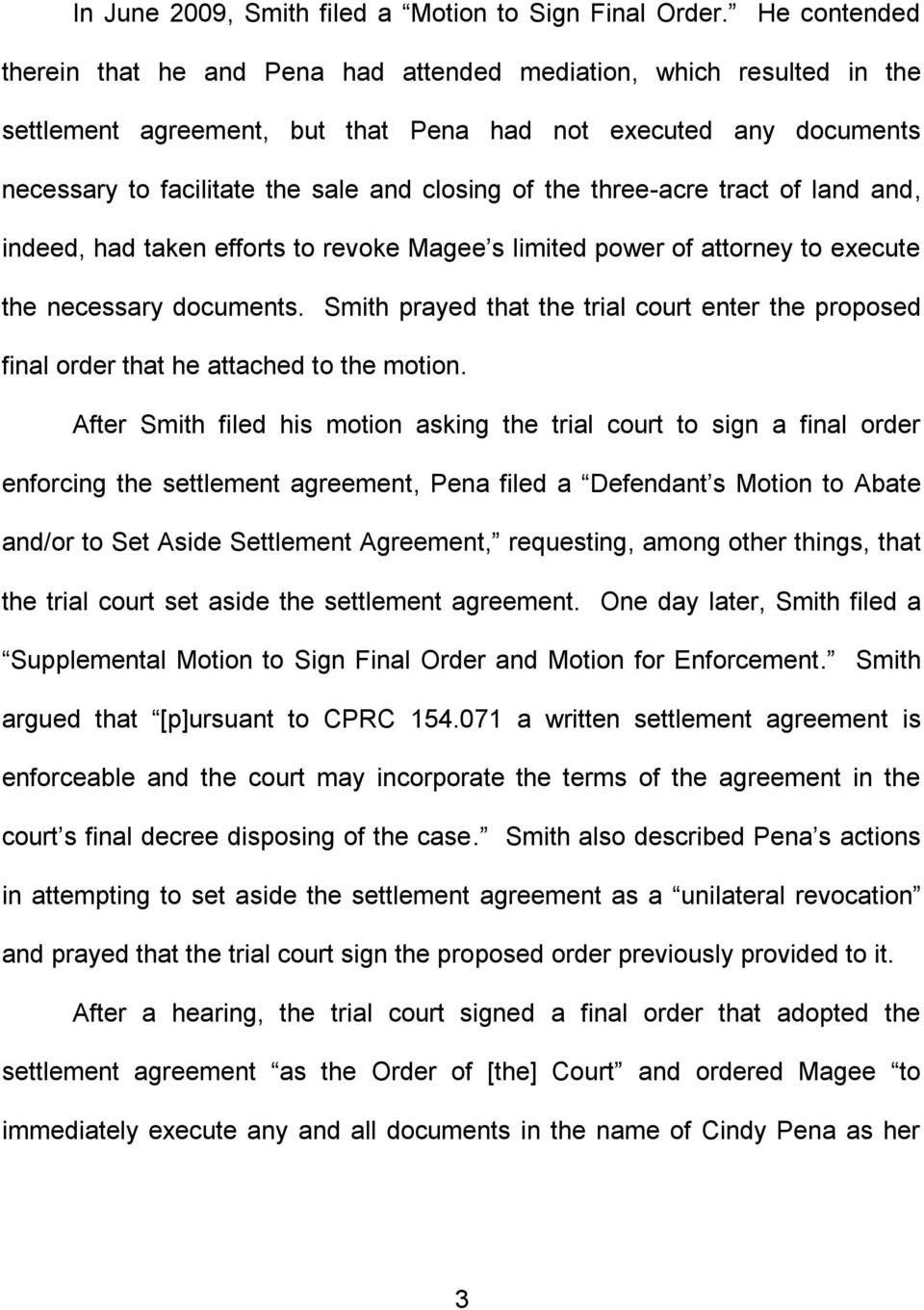 the three-acre tract of land and, indeed, had taken efforts to revoke Magee s limited power of attorney to execute the necessary documents.