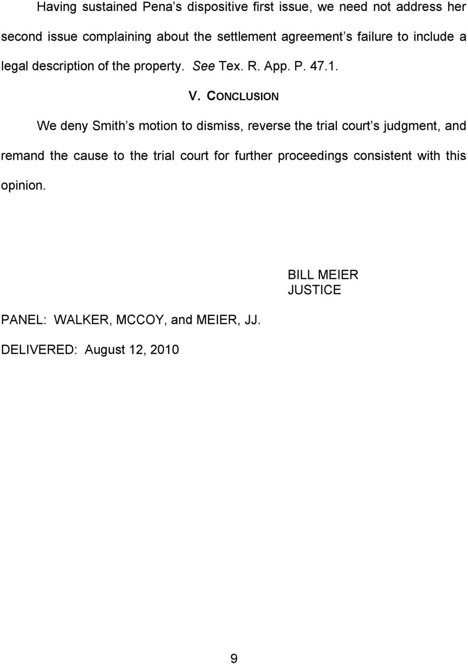 CONCLUSION We deny Smith s motion to dismiss, reverse the trial court s judgment, and remand the cause to the trial