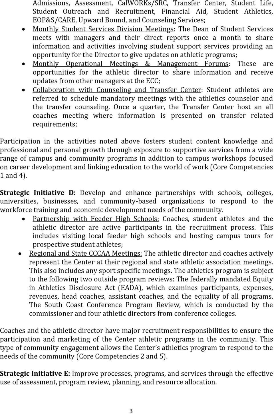 providing an opportunity for the Director to give updates on athletic programs; Monthly Operational Meetings & Management Forums: These are opportunities for the athletic director to share