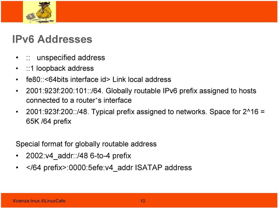 Globally routable IPv6 prefix assigned to hosts connected to a router s interface 2001:923f:200::/48.
