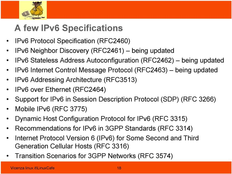 Description Protocol (SDP) (RFC 3266) Mobile IPv6 (RFC 3775) Dynamic Host Configuration Protocol for IPv6 (RFC 3315) Recommendations for IPv6 in 3GPP Standards (RFC 3314)