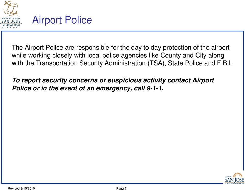 Transportation Security Administration (TSA), State Police and F.B.I.