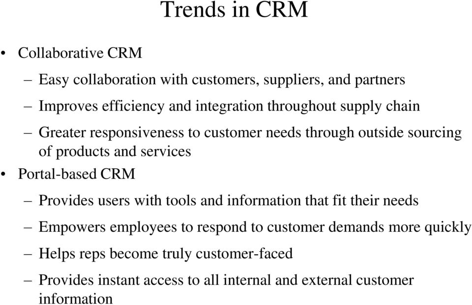 services Portal-based CRM Provides users with tools and information that fit their needs Empowers employees to respond to