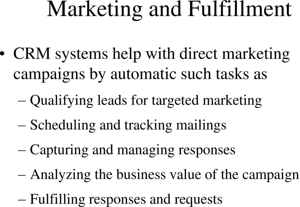 marketing Scheduling and tracking mailings Capturing and managing