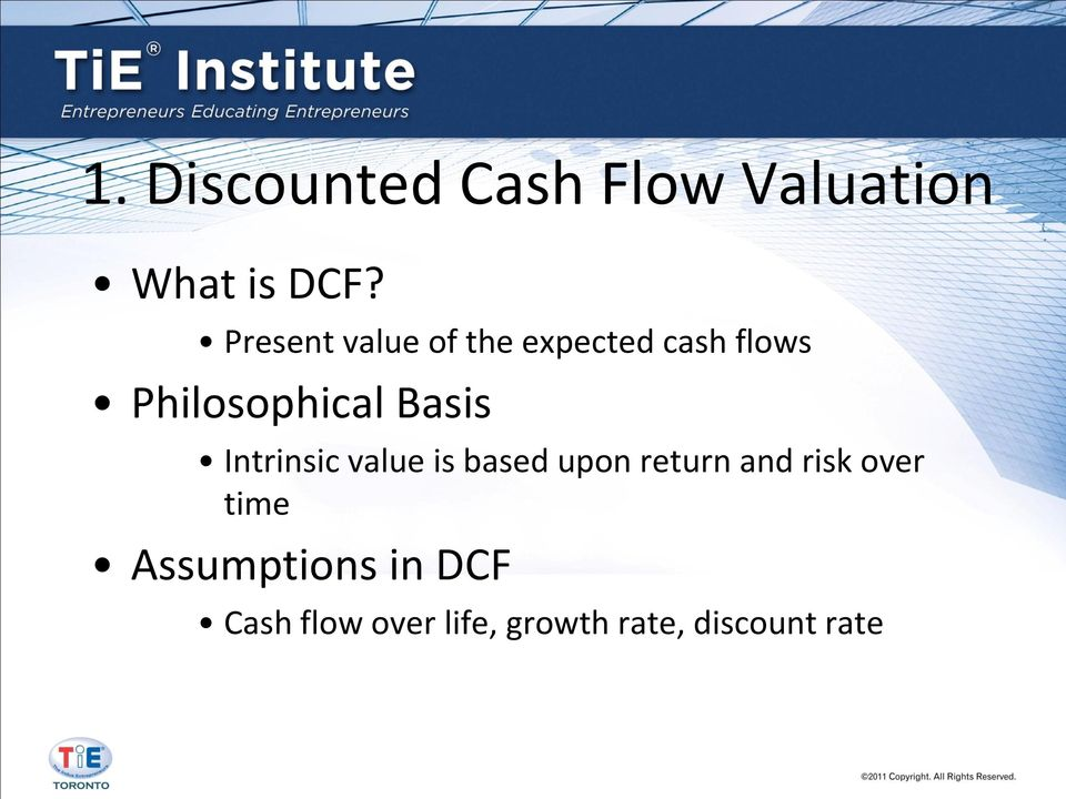 Basis Intrinsic value is based upon return and risk over