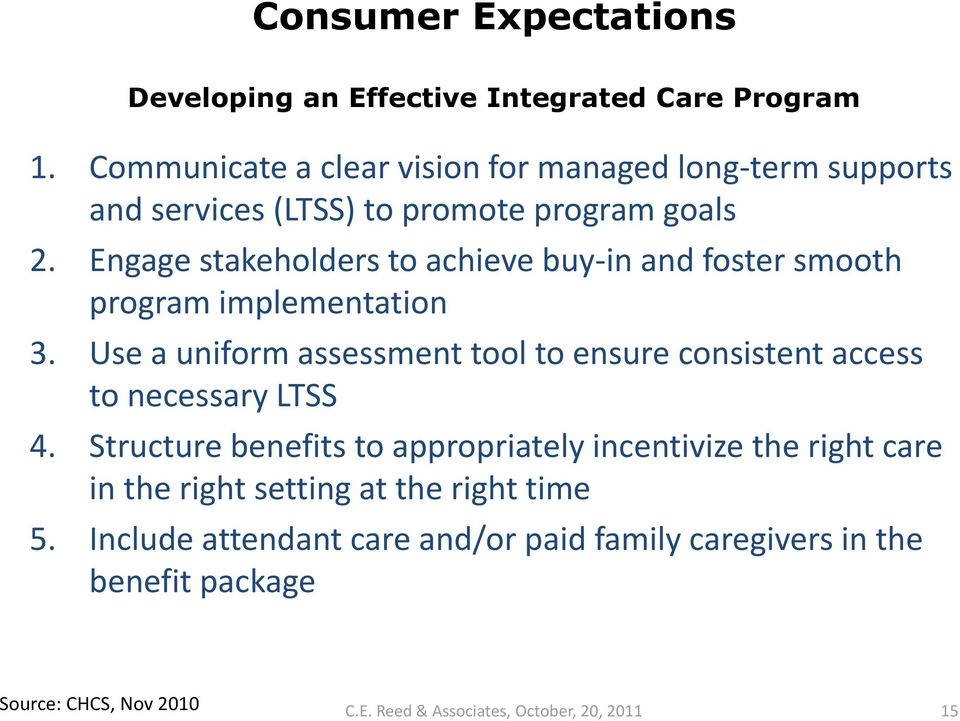 Engage stakeholders to achieve buy-in and foster smooth program implementation 3.