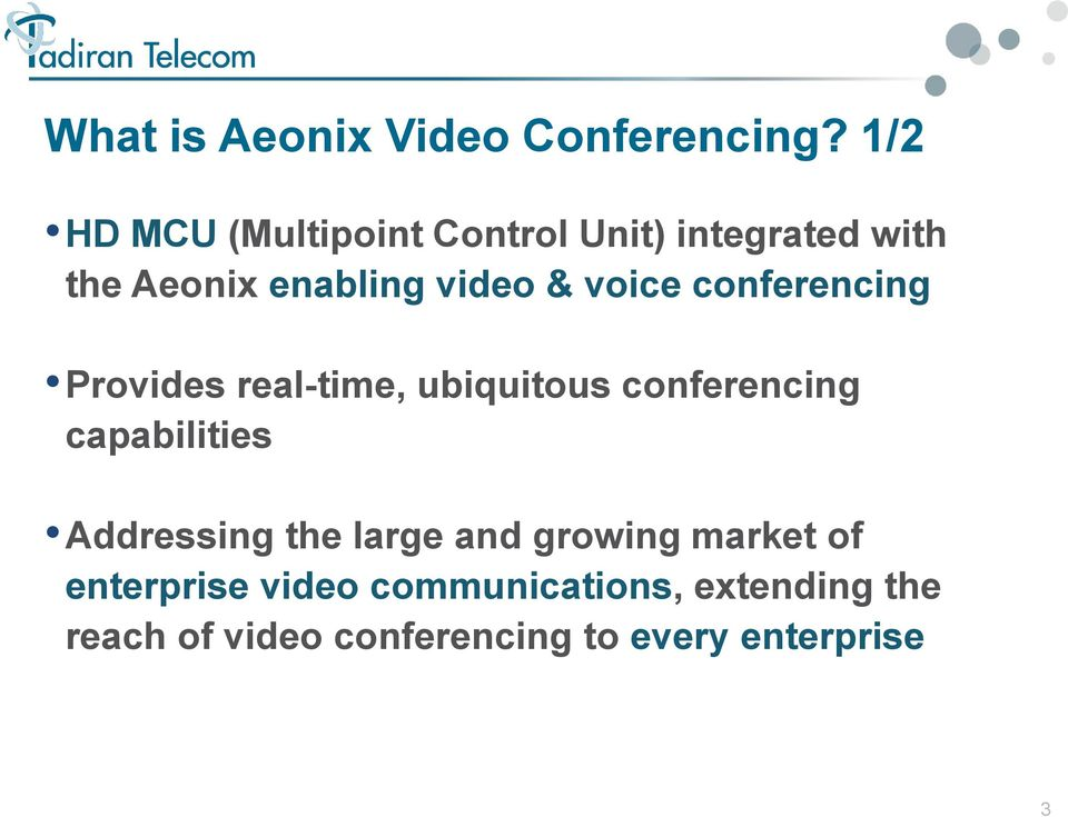 voice conferencing Provides real-time, ubiquitous conferencing capabilities